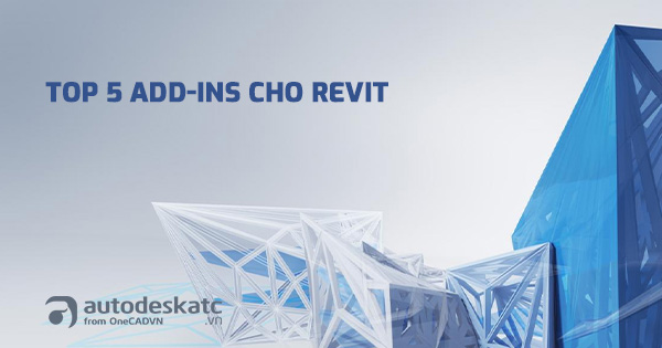 Top 5 add-in miễn phí cho Revit
